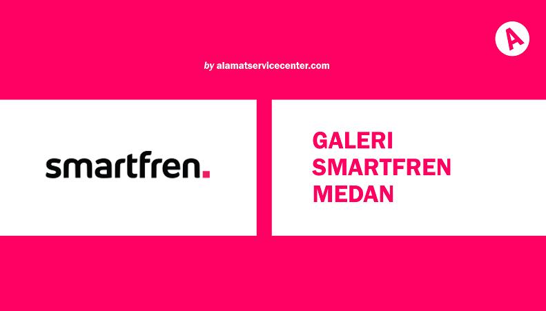 Galeri Smartfren Medan