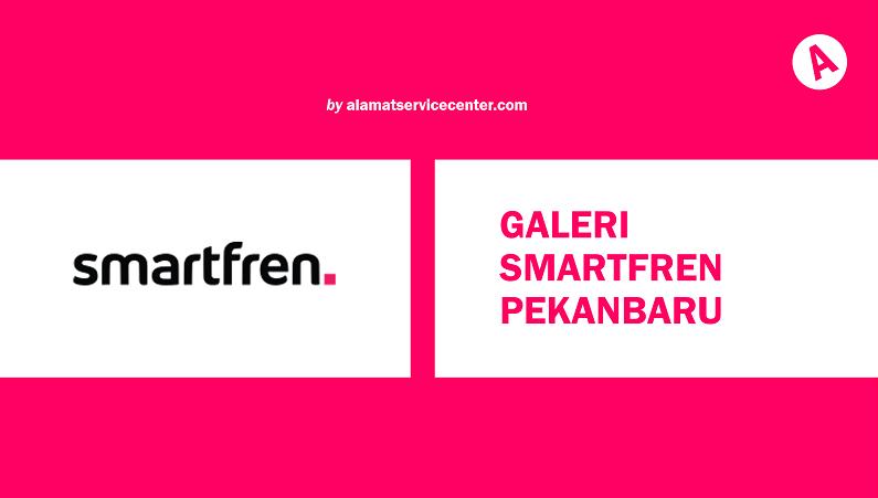 Galeri Smartfren Pekanbaru