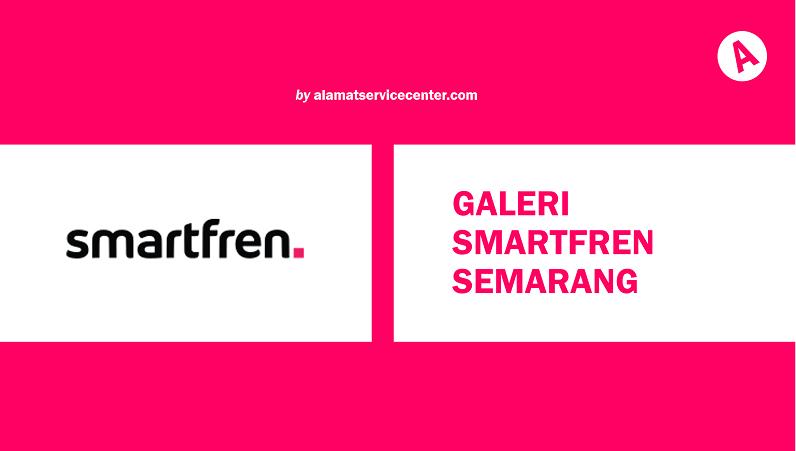 Galeri Smartfren Semarang