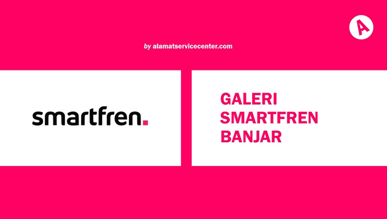 Galeri Smartfren Banjar
