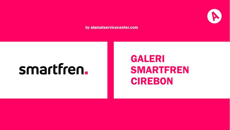 Galeri Smartfren Cirebon