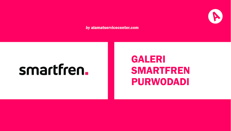 Galeri Smartfren Purwodadi